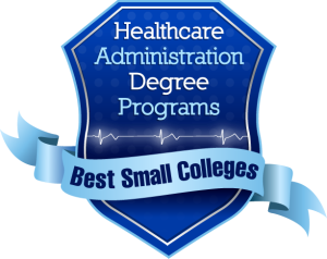 Healthcare Administration Degree Programs - Best Small Colleges