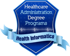 Healthcare Administration Degree Programs - Health Informatics