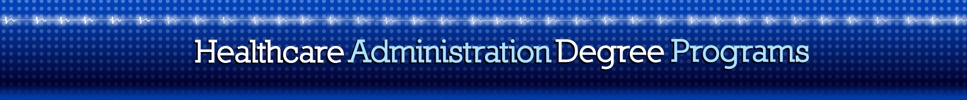 Healthcare Administration Degree Programs